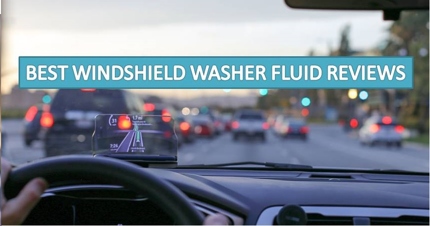 Are you looking for the best windshield washer fluid reviews? Here, we have the right windshield washer fluids for your problems with bugs, dirt or ice
