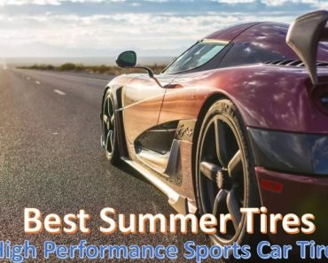 How to buy the best summer tires for your sports car? Here is the reviews and buying guide