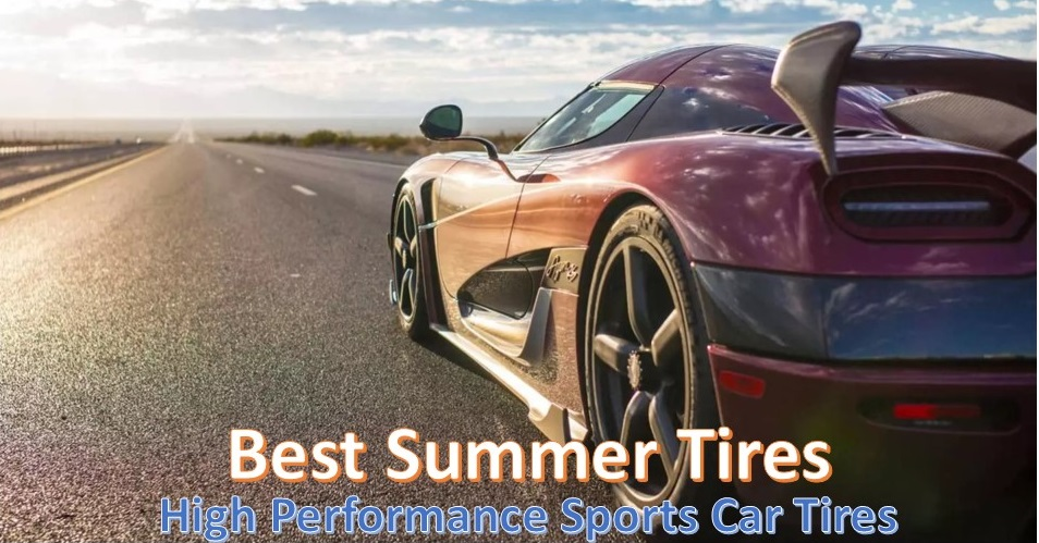Best Summer Tires 2019 High Performance Sports Car Tires Reviewed